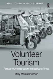 Volunteer Tourism: Popular Humanitarianism in Neoliberal Times