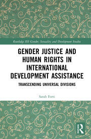 Gender Justice and Human Rights in International Development Assistance: Transcending Universal Divisions