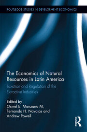 The Economics of Natural Resources in Latin America: Taxation and Regulation of the Extractive Industries