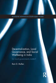 Decentralization, Local Governance, and Social Wellbeing in India: Do Local Governments Matter?
