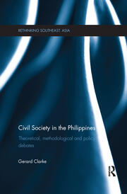 Civil Society in the Philippines: Theoretical, Methodological and Policy Debates