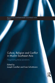 Culture, Religion and Conflict in Muslim Southeast Asia: Negotiating Tense Pluralisms