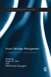 Asian Heritage Management: Contexts, Concerns, and Prospects