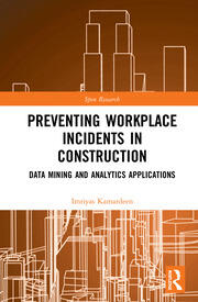 Preventing Workplace Incidents in Construction: Data Mining and Analytics Applications