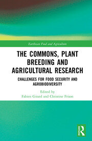 The Commons, Plant Breeding and Agricultural Research: Challenges for Food Security and Agrobiodiversity