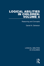 Logical Abilities in Children: Volume 4: Reasoning and Concepts