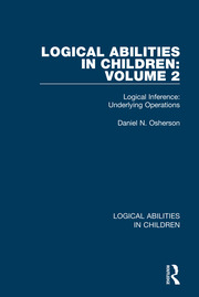 Logical Abilities in Children: Volume 2: Logical Inference: Underlying Operations