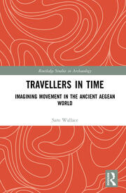 Travellers in Time: Imagining Movement in the Ancient Aegean World