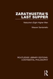 Zarathustra's Last Supper: Nietzche's Eight Higher Men