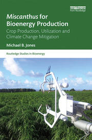 Miscanthus for Bioenergy Production: Crop Production, Utilization and Climate Change Mitigation