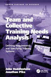 Team and Collective Training Needs Analysis: Defining Requirements and Specifying Training Systems