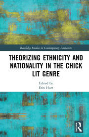 Theorizing Ethnicity and Nationality in the Chick Lit Genre