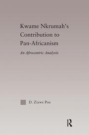 Kwame Nkrumah's Contribution to Pan-African Agency: An Afrocentric Analysis