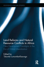 Land Reforms and Natural Resource Conflicts in Africa: New Development Paradigms in the Era of Global Liberalization