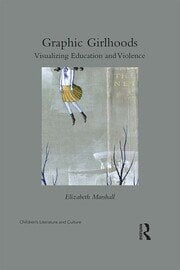 Graphic Girlhoods: Visualizing Education and Violence