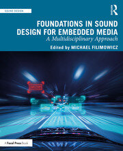Foundations in Sound Design for Embedded Media: A Multidisciplinary Approach