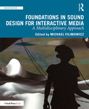 Foundations in Sound Design for Interactive Media: A Multidisciplinary Approach