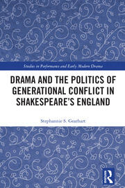 Drama and the Politics of Generational Conflict in Shakespeare's England