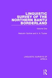 Linguistic Survey of the Northern Bantu Borderland: Volume One