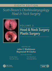 Scott-Brown's Otorhinolaryngology and Head and Neck Surgery: Volume 3: Head and Neck Surgery, Plastic Surgery