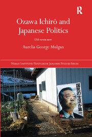 Ozawa Ichirō and Japanese Politics: Old Versus New