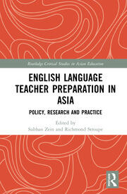 English Language Teacher Preparation in Asia: Policy, Research and Practice
