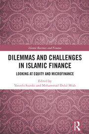 Dilemmas and Challenges in Islamic Finance: Looking at Equity and Microfinance