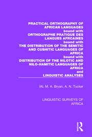 Practical Orthography of African Languages: Bound with: Orthographe Pratique des Langues Africaines; The Distribution of the Semitic and Cushitic Languages of Africa; The Distribution of the Nilotic and Nilo-Hamitic Languages of Africa; and Linguistic Analyses