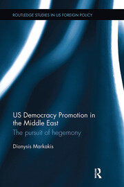 US Democracy Promotion in the Middle East: The Pursuit of Hegemony