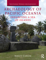 Archaeology of Pacific Oceania: Inhabiting a Sea of Islands