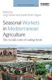 Seasonal Workers in Mediterranean Agriculture: The Social Costs of Eating Fresh