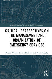 Critical Perspectives on the Management and Organization of Emergency Services