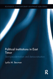 Political Institutions in East Timor: Semi-Presidentialism and Democratisation