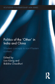 Politics of the 'Other' in India and China: Western Concepts in Non-Western Contexts