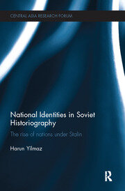 National Identities in Soviet Historiography: The Rise of Nations under Stalin