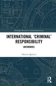 International 'Criminal' Responsibility: Antinomies