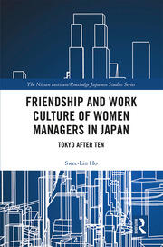 Friendship and Work Culture of Women Managers in Japan: Tokyo After Ten