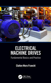 Electrical Machine Drives: Fundamental Basics and Practice