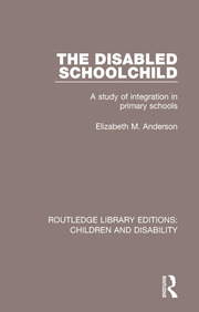 The Disabled Schoolchild: A Study of Integration in Primary Schools