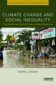 Climate Change and Social Inequality: The Health and Social Costs of Global Warming