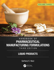 Handbook of Pharmaceutical Manufacturing Formulations, Third Edition: Volume Three, Liquid Products