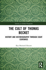 The Cult of Thomas Becket: History and Historiography through Eight Centuries