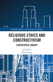 Religious Ethics and Constructivism: A Metaethical Inquiry