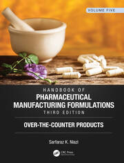 Handbook of Pharmaceutical Manufacturing Formulations, Third Edition: Volume Five, Over-the-Counter Products