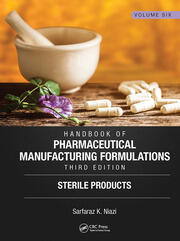 Handbook of Pharmaceutical Manufacturing Formulations, Third Edition: Volume Six, Sterile Products