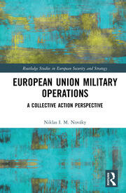 European Union Military Operations: A Collective Action Perspective