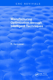 Manufacturing Optimization through Intelligent Techniques (2006)