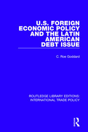 U.S. Foreign Economic Policy and the Latin American Debt Issue