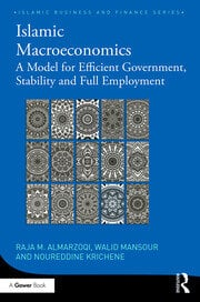 Islamic Macroeconomics: A Model for Efficient Government, Stability and Full Employment