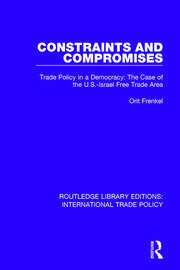 Constraints and Compromises: Trade Policy in a Democracy: The Case of the U.S.-Israel Free Trade Area
